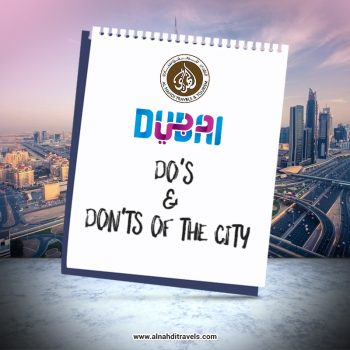 DUBAI - DO'S & DON'TS OF THE CITY